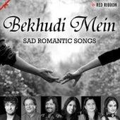 Bekhudi Mein- Sad Romantic Songs by Various Artists