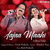 Aajaa Maahi by Vivek Prakash