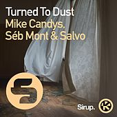 Turned to Dust von Mike Candys