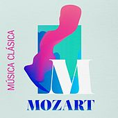 Música Clásica Mozart by Various Artists