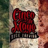 Cinco De Mayo by Rick Trevino