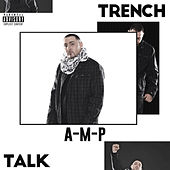 Trench Talk by A-M-P