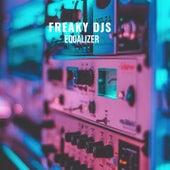 Equalizer by Freaky DJ's
