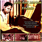 Jelly Roll Morton & Friends by Various Artists