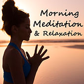 Morning Meditation & Relaxation by Various Artists