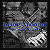 Blue 'N' Boogie by Various Artists