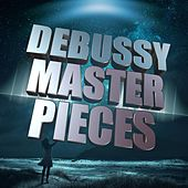 Debussy Masterpieces by Various Artists