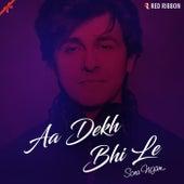 Aa Dekh Bhi Le by Sonu Nigam