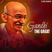 Gandhi- The Great by Various Artists