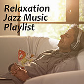 Relaxation Jazz Music Playlist by Various Artists