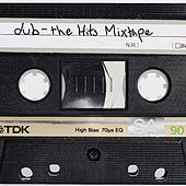 The Hits Mixtape by Dub