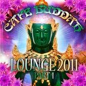 Café Buddah Lounge 2011,  Vol. 1 (Flavoured Chill Out Player from Sarnath, Bodh-Gaya and Kushinagara) by Various Artists