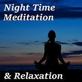 Night Time Meditation & Relaxation by Various Artists