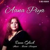 Aana Piya by Ruma Ghosh