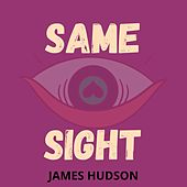 Same Sight de James Hudson