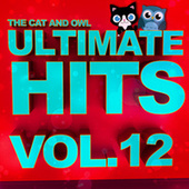Ultimate Hits Lullabies, Vol. 12 by The Cat and Owl