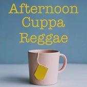 Afternoon Cuppa Reggae de Various Artists