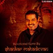 Devotional Gems By Shankar Mahadevan by Shankar Mahadevan
