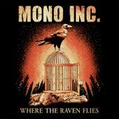 Where the Raven Flies von Mono Inc.