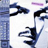 Eye 2 Eye (Junior Sanchez Stay in the House Mixes) (Junior Sanchez Stay in the House Remix) de Sam Sparro