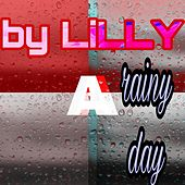 a rainy day by Lilly