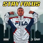 Stay Focus von Lil G Man