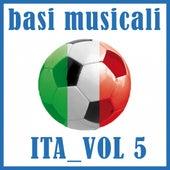 Basi musicali: Ita, vol. 5 (Karaoke) by Various Artists