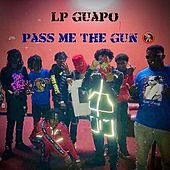 Pass Me The Gun de Lp Guapo