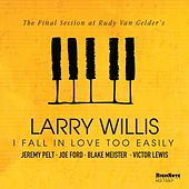 I Fall in Love Too Easily (The Final Session at Rudy Van Gelder's) von Larry Willis