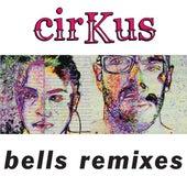 Bells Remixes de cirKus