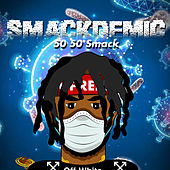 Smackdemic by 50 50 Smack