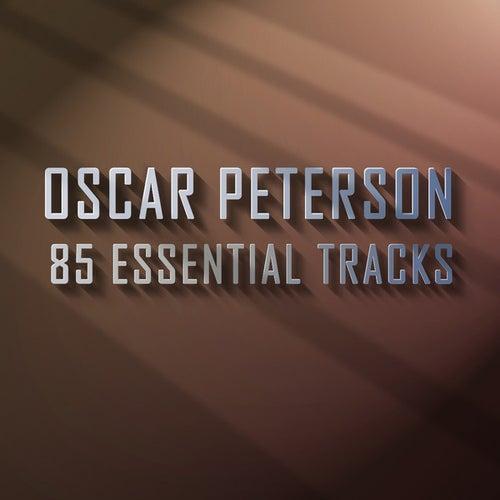 Oscar Peterson - 85 Essential Tracks by Oscar Peterson