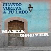 Cuando Vuelva A Tu Lado by Maria Grever