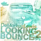 Looking 2 Bounce EP by Demarkus Lewis