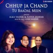 Chhup Ja Chand Tu Baadal Mein by Alka Yagnik