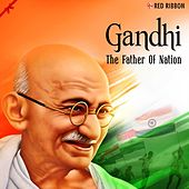 Gandhi - The Father Of Nation by Various Artists