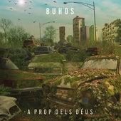 A Prop dels Déus by Buhos