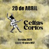 20 de Abril (Versión 2020 Covid-19 para MSF) de Celtas Cortos