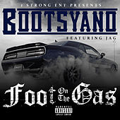 Foot on the Gas von Bootsyano