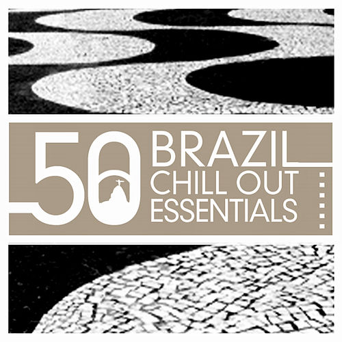 Brazil Chill Out Essentials by Various Artists