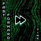 Fast Forward by Tink