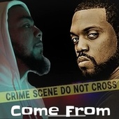 Come From by C Lo Swaggish Clay