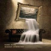 Some Days de Hidden Symmetry