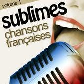 Les sublimes chansons françaises, vol.1 von Various Artists