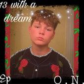 13 With A Dream de O.N.