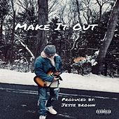 Make It Out by Jesse Brown