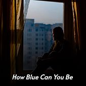 How Blue Can You Be de Boxcar Willie, Charlie Rich, Billy Joe Royal, Carl Smith, Don Gibson, Benny Martin, Willie Nelson, Waylon Jennings