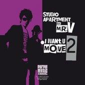 I Want U 2 Move (feat. Mr. V) by Studio Apartment