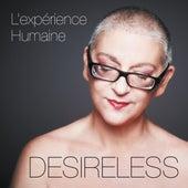 L'expérience Humaine von Desireless