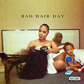 Bad Hair Day by Lyrica Anderson
